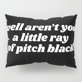 ray of pitch black Pillow Sham