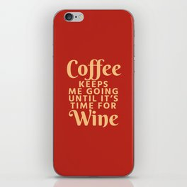 Coffee Keeps Me Going Until It's Time For Wine (Crimson) iPhone Skin