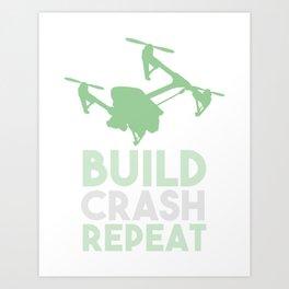 Build Crash Repeat Art Print