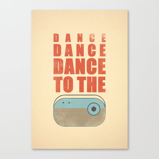 Dance To The Radio! Canvas Print