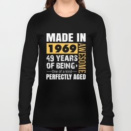 Made in 1969 - Perfectly aged Long Sleeve T-shirt