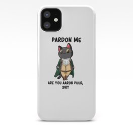 Aaron Purr Alexander Parody Broadway Musical iPhone Case