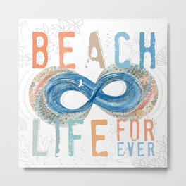 Beach Life Forever - Infinity Metal Print