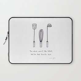 the whisk wasn't the tallest Laptop Sleeve
