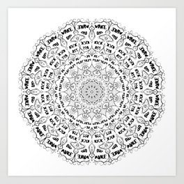 Mandala - Wake Up, Kick A**, Repeat.... Black and White Art Print