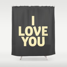 I love you, girls gift, strong women quote, inspiring words, Love quote Shower Curtain