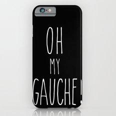OMIGAUCHE! iPhone 6s Slim Case