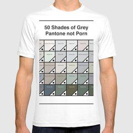 50 Shades Of Grey - Pantone not Porn T-shirt