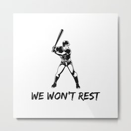 We won't rest Metal Print