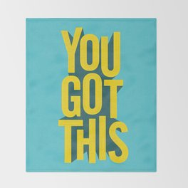 You Got This motivational typography poster inspirational quote bedroom wall home decor Throw Blanket