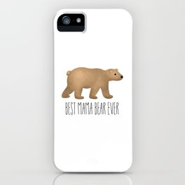 Best Mama Bear Ever iPhone Case