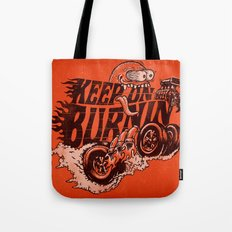 'KEEP ON BURNIN' Tote Bag
