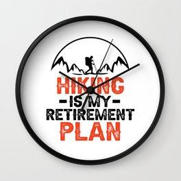 Hiking Is My Retirement Plan bw Wall Clock