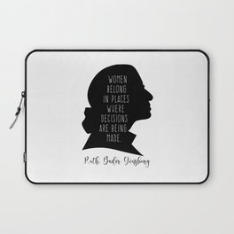 Women Belong In All Places where decisions are being made. Laptop Sleeve