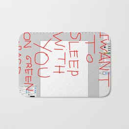 I want to sleep with you on green grass. Bath Mat