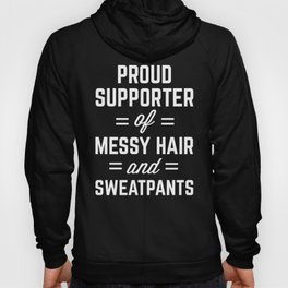 Messy Hair & Sweatpants Funny Quote Hoody