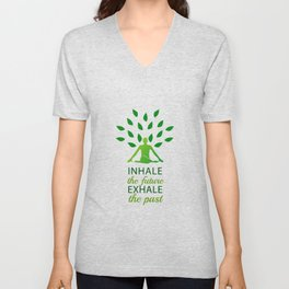 INHALE the future EXHALE the past Unisex V-Neck
