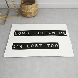 Don't follow me I'm lost too Rug