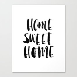 Home Sweet Home black and white monochrome typography poster design home decor bedroom wall art Canvas Print