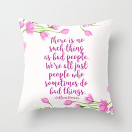 We're All Just People Who Sometimes Do Bad Things Throw Pillow