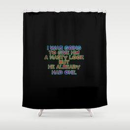 "Funny ""Nasty Look"" Joke Shower Curtain"