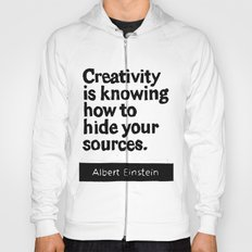 Creativity is knowing how to hide your sources Hoody