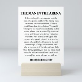 The Man In The Arena, Theodore Roosevelt, Daring Greatly Mini Art Print
