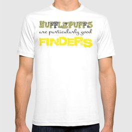 Hufflepuffs are particularly good FINDERS T-shirt