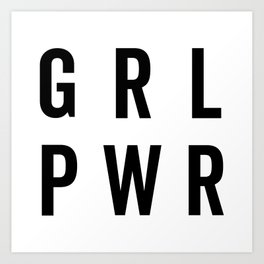 GRL PWR / Girl Power Quote Kunstdrucke
