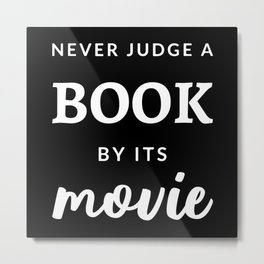 Never Judge A Book By It's Movie II Metal Print