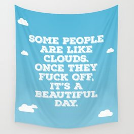 Some People Are Like Clouds Wall Tapestry