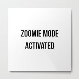 Zoomie Mode Activated Design Metal Print