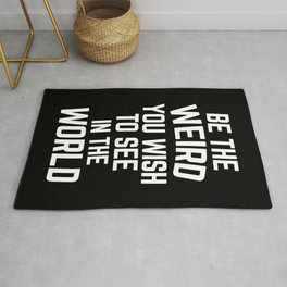 Weird In The World Funny Quote Rug