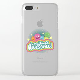 Everything's Awesome! Clear iPhone Case