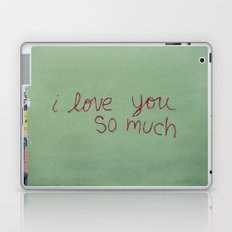 I love you so much Laptop & iPad Skin