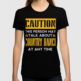 CAUTION - Country Dance Fan T-shirt