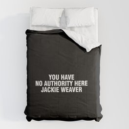Jackie Weaver No Authority Comforters
