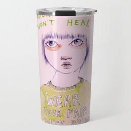 When the hurt wont heal Travel Mug