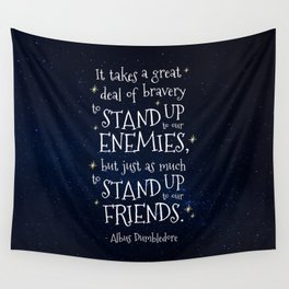 STAND UP TO OUR FRIENDS - HP1 DUMBLEDORE QUOTE Wall Tapestry