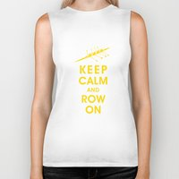 rowing Biker Tanks featuring Keep Calm and Row On (For the Love of Rowing) by KeepCalmShop