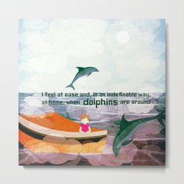 When dolphins are around 3 Metal Print