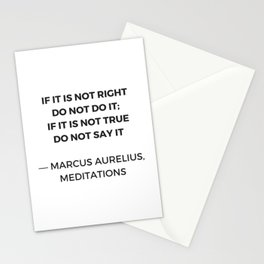 Stoic Inspiration Quotes - Marcus Aurelius Meditations - If it is not right do not so it - if it is Stationery Cards