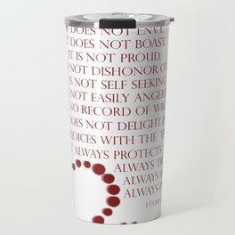 Love is patient love is kind 1 Corinthians 13: 4-7 Travel Mug