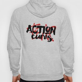 Action cures Fear Hoody