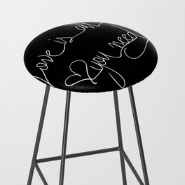 Love is all you need white hand lettering on black Bar Stool