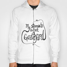 My Stomach is not a Graveyard Hoody