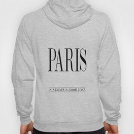 PARIS is always a good idea – Quote Hoody