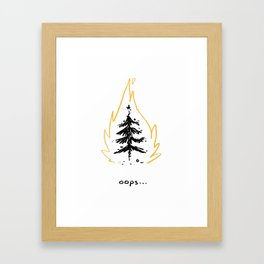 Happy Highly Flammable Holiday! (oops) Framed Art Print
