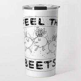 Feel The Beets Travel Mug