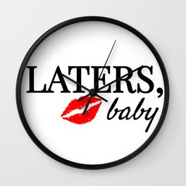 Laters, Baby Wall Clock